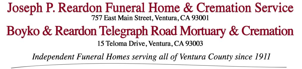 Joseph P. Reardon Funeral Home & Cremation Service and Boyko & Reardon Telegraph Road Mortuary & Cremation, Ventura, CA